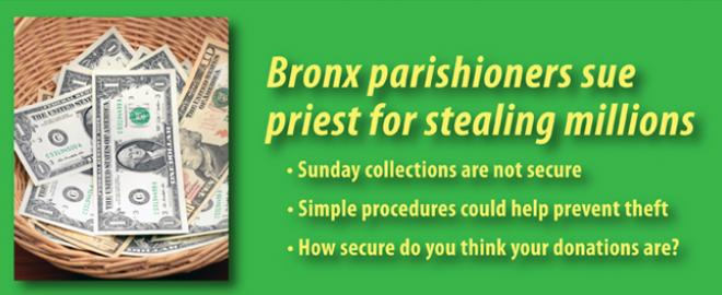 Recent $1 million theft shows vulnerability of parish collections